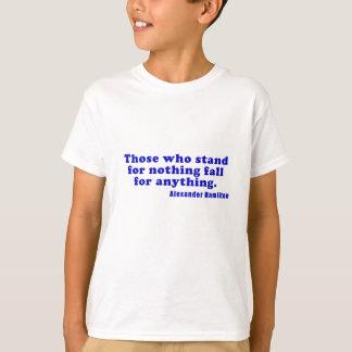 Camiseta Aqueles que representam nada queda para qualquer