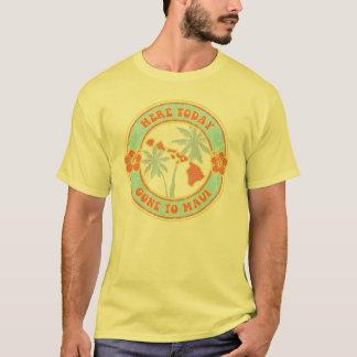 Camiseta Aqui hoje - ido ao t-shirt de Maui