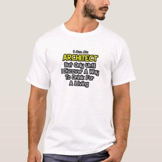 Camiseta Arquiteto. Bebida para uma vida