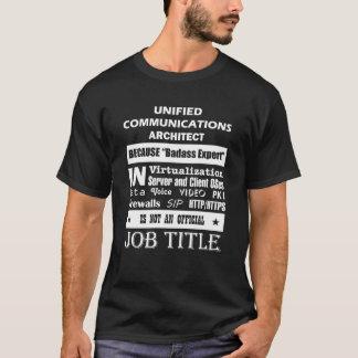 Camiseta Arquiteto unificado das comunicações porque Badass