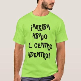 Camiseta Arriba, Abajo, Al Centro, Adentro