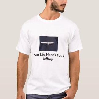 Camiseta articule, quando a vida lhe entrega um Jeffrey
