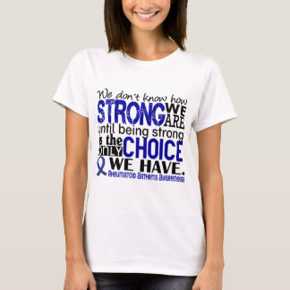 Camiseta Artrite reumatóide como forte nós somos