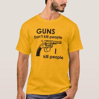 Camiseta As armas não matam pessoas que eu mato pessoas