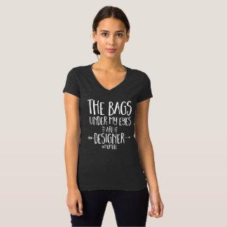 Camiseta As bolsas sob meus olhos são desenhista