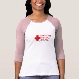 Camiseta As enfermeiras são tipo de uma grande coisa! T do