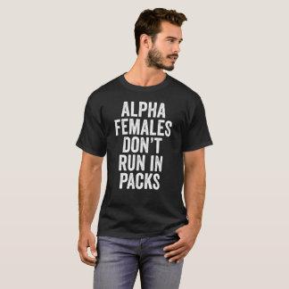 Camiseta As fêmeas alfa não funcionam no T do presente dos