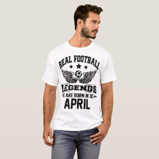 Camiseta as legendas reais do futebol são nascidas em abril