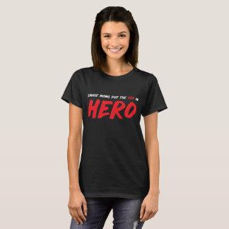 Camiseta As mães solteiras pôr a na apreciação do herói