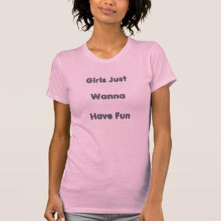 Camiseta As meninas apenas querem ter o divertimento