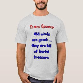 Camiseta As mentes velhas do Geezer da equipe são grandes…