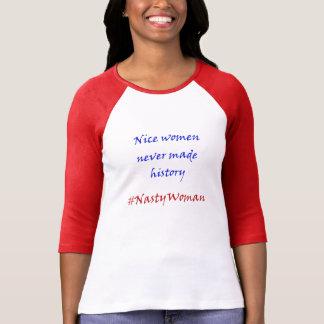 Camiseta As mulheres agradáveis nunca fizeram o nastywoman