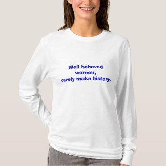 Camiseta As mulheres bem comportadas, fazem raramente a