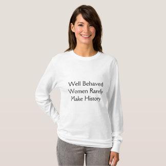 Camiseta As mulheres bem comportadas fazem raramente a