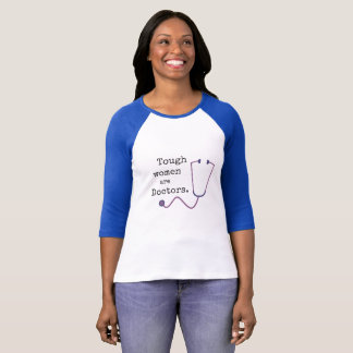 Camiseta As mulheres resistentes são doutores