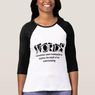 Camiseta As palavras parecem às vezes inadequadas