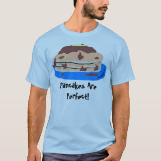 Camiseta As panquecas são perfeitas!