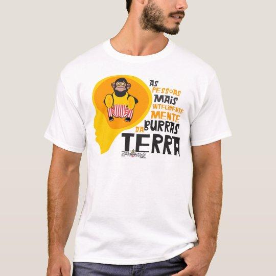 Camiseta As Pessoas Mais Inteligentemente Burras da Terra