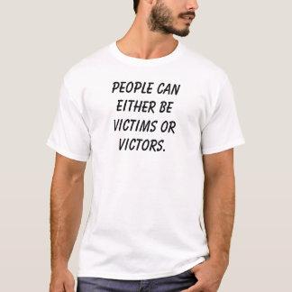 Camiseta As pessoas podem ser vítimas ou vencedores
