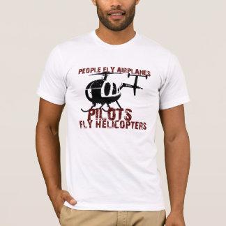 Camiseta As pessoas voam aviões, pilotos voam helicópteros