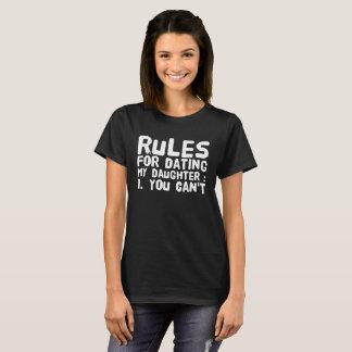 Camiseta As regras para datar-lhe minha filha não podem