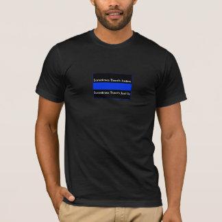 Camiseta Às vezes há justiça, às vezes…