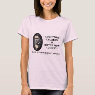 Camiseta Às vezes um gritar é melhor do que uma tese