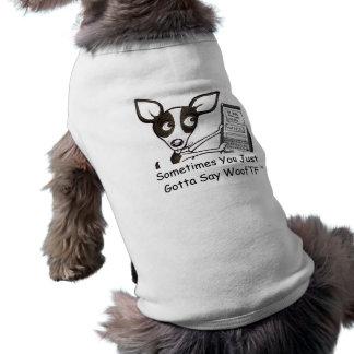 """Camiseta """"Às vezes você apenas conseguiu dizer WoofTF™"""""""