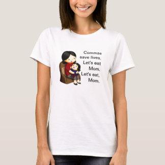 Camiseta As vírgulas salvar vidas. Deixe-nos comer a mamã.