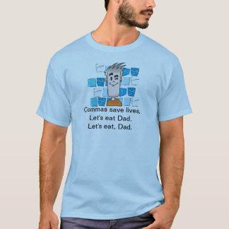 Camiseta As vírgulas salvar vidas. Deixe-nos comer o pai.