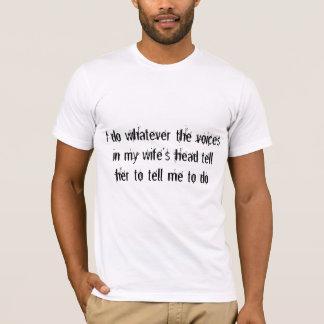 Camiseta As vozes da minha esposa dizem-me o que fazer