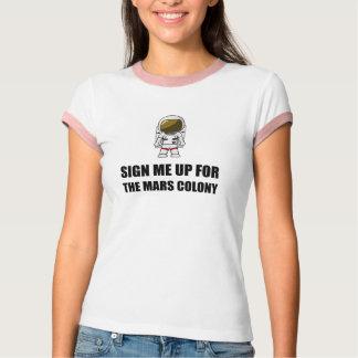 Camiseta Assine acima a colônia de Marte