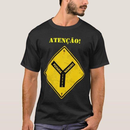 Camiseta Atenção: Putaria - Namoro
