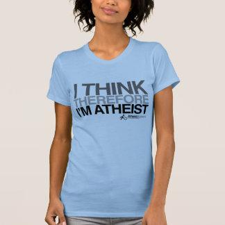 Camiseta Ateu - eu penso que conseqüentemente eu sou ateu