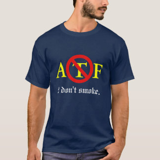 Camiseta ATF - Eu não fumo o t-shirt