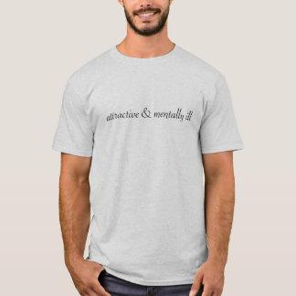 Camiseta atrativo e mentalmente doente