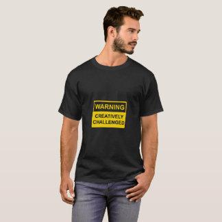 Camiseta AVISO: Desafiado criativa