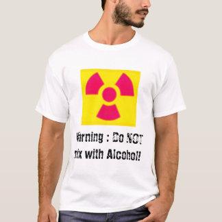 Camiseta Aviso: Não misture com o álcool!