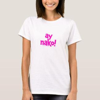 Camiseta Ay, Nako! O t-shirt branco das mulheres (tipo