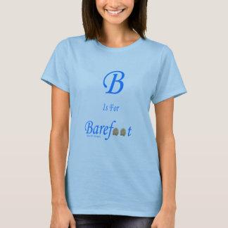 Camiseta B é para com os pés descalços