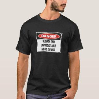 Camiseta Balanços repentinos e imprevisíveis do perigo - de