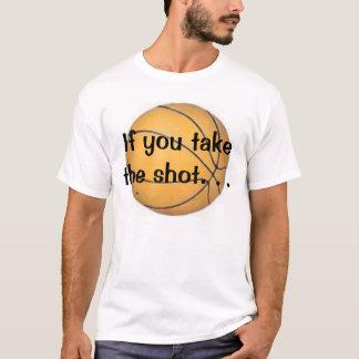 Camiseta bball, se você toma o tiro.