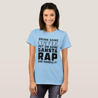 Camiseta Beba algum café psto sobre algum rap de Gangsta….