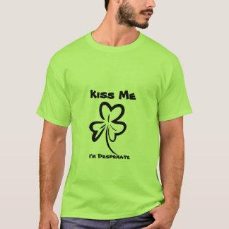 Camiseta Beije-me, mim são desesperado