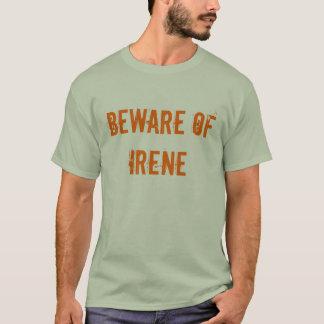 Camiseta Beware de Irene
