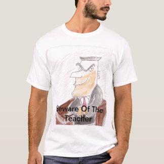 Camiseta Beware do professor