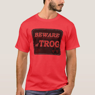 Camiseta Beware do sinal de Trog