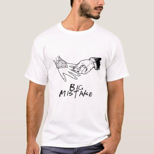 Camiseta Big mistake