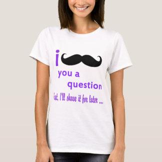 Camiseta Bigode você um modelo de Qpc da pergunta