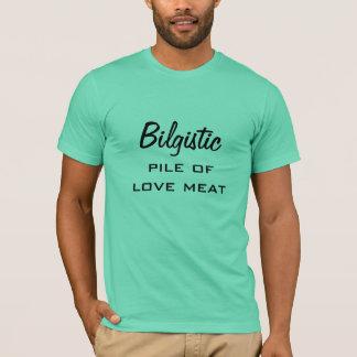 Camiseta Bilgistic, pilha da carne do amor